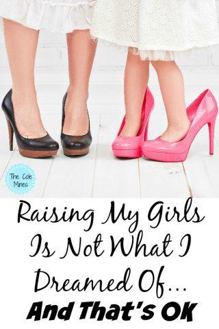 Raising Girls Is Not What I Dreamed Of